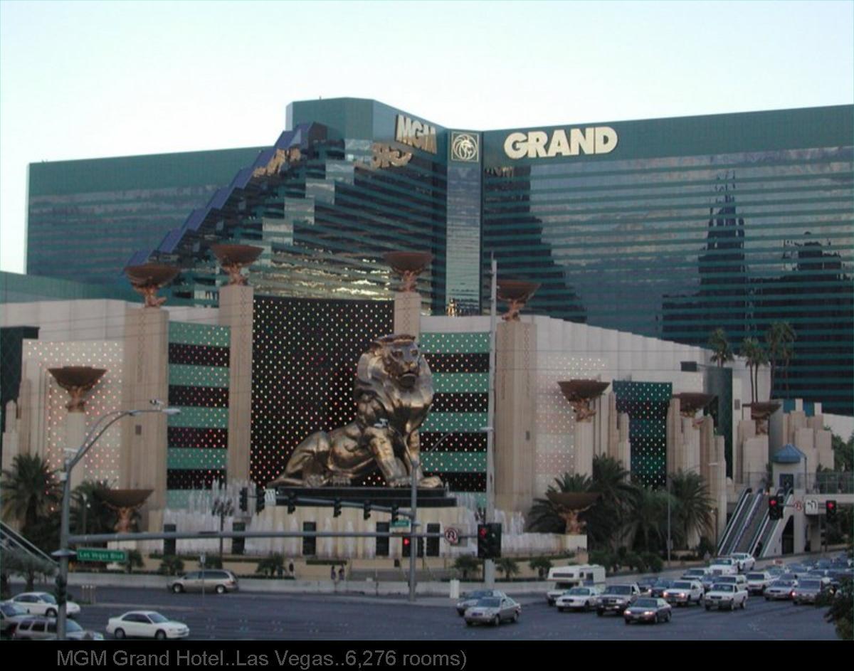 BIGGEST   HOTEL ... LAS VEGAS MGM Grand Hotel..Las Vegas..6,276 rooms)